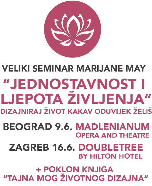 """Seminar """"Jednostavnost i Ljepota Življenja"""" - Dizajniraj Život Kakav Oduvijek Želiš"""